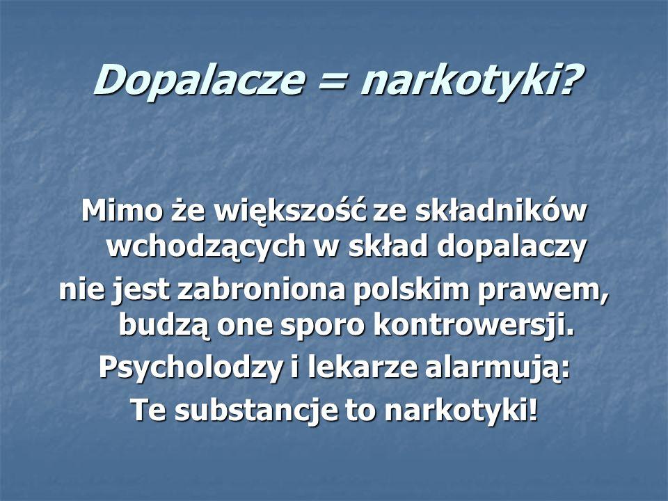 Dopalacze = narkotyki.