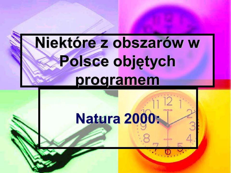 Niektóre z obszarów w Polsce objętych programem Natura 2000: