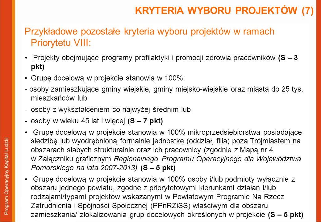 Przykładowe pozostałe kryteria wyboru projektów w ramach Priorytetu VIII: Projekty obejmujące programy profilaktyki i promocji zdrowia pracowników (S