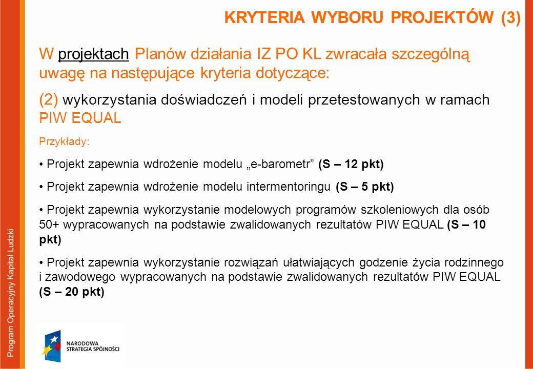 W projektach Planów działania IZ PO KL zwracała szczególną uwagę na następujące kryteria dotyczące: (2) wykorzystania doświadczeń i modeli przetestowa