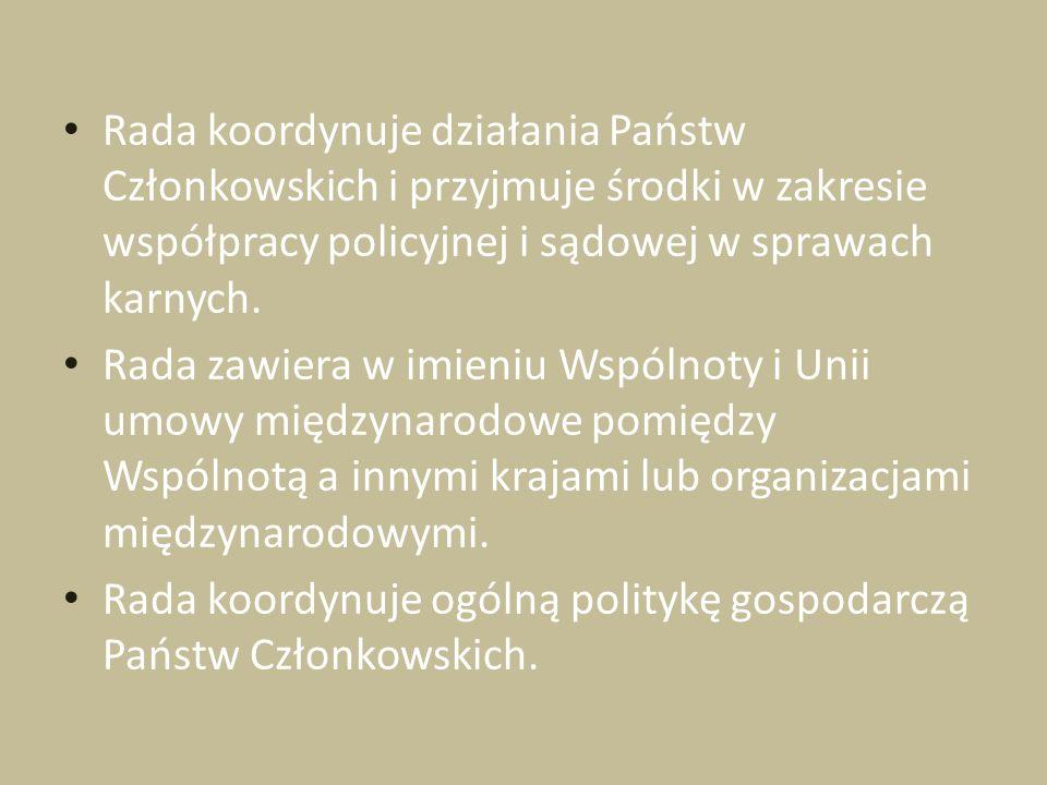 Rada koordynuje działania Państw Członkowskich i przyjmuje środki w zakresie współpracy policyjnej i sądowej w sprawach karnych. Rada zawiera w imieni