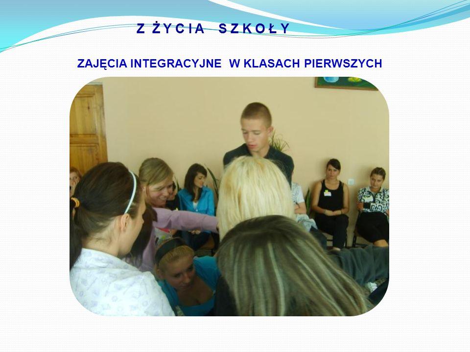 ZAJĘCIA INTEGRACYJNE W KLASACH PIERWSZYCH Z Ż Y C I A S Z K O Ł Y