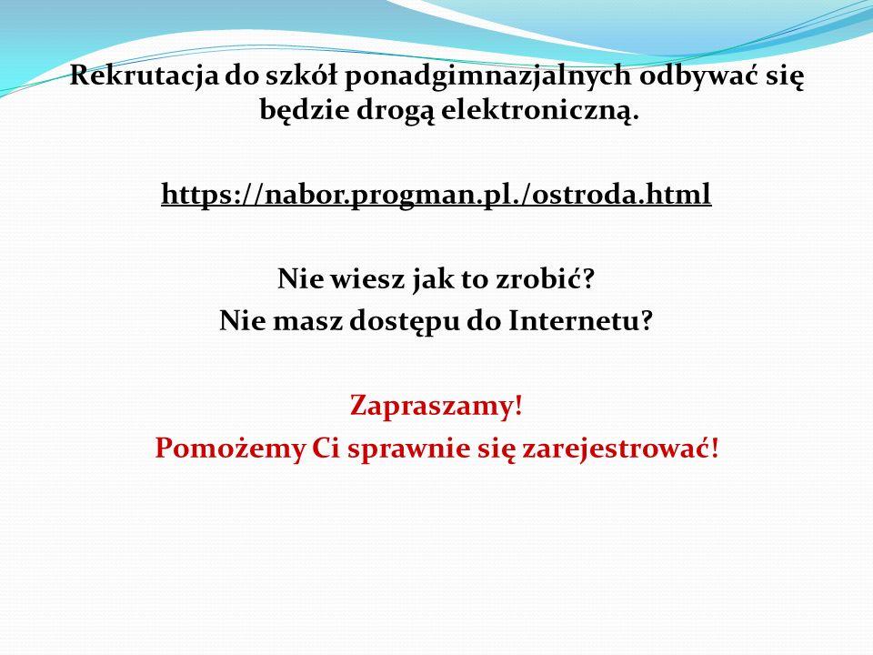 Rekrutacja do szkół ponadgimnazjalnych odbywać się będzie drogą elektroniczną. https://nabor.progman.pl./ostroda.html Nie wiesz jak to zrobić? Nie mas