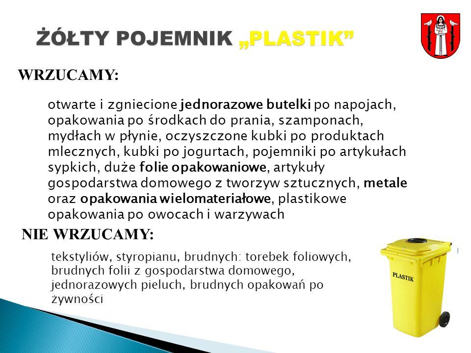 ŻÓŁTY POJEMNIK PLASTIK WRZUCAMY: NIE WRZUCAMY: otwarte i zgniecione jednorazowe butelki po napojach, opakowania po środkach do prania, szamponach, mydłach w płynie, oczyszczone kubki po produktach mlecznych, kubki po jogurtach, pojemniki po artykułach sypkich, duże folie opakowaniowe, artykuły gospodarstwa domowego z tworzyw sztucznych, metale oraz opakowania wielomateriałowe, plastikowe opakowania po owocach i warzywach tekstyliów, styropianu, brudnych: torebek foliowych, brudnych folii z gospodarstwa domowego, jednorazowych pieluch, brudnych opakowań po żywności
