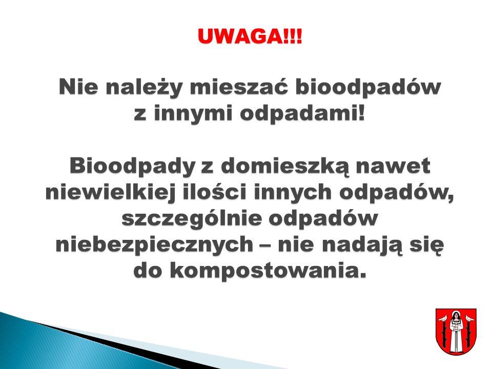 UWAGA!!.Nie należy mieszać bioodpadów z innymi odpadami.
