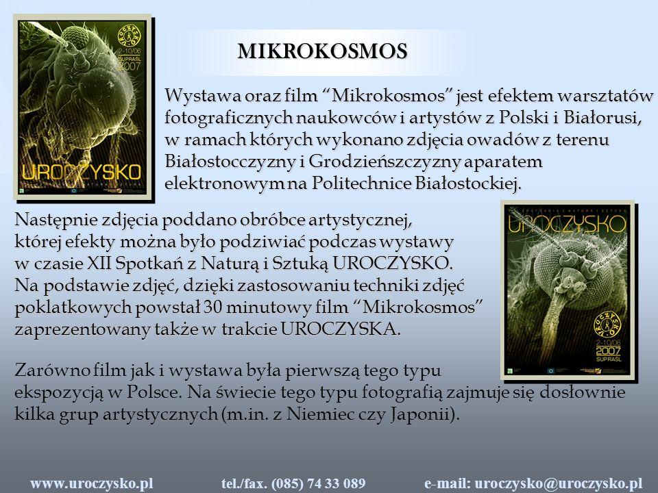 MIKROKOSMOS e-mail: uroczysko@uroczysko.pl tel./fax.