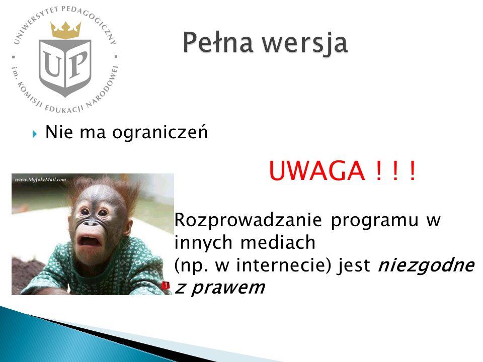 Nie ma ograniczeń UWAGA ! ! ! Rozprowadzanie programu w innych mediach (np. w internecie) jest niezgodne z prawem