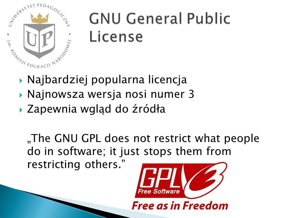 Najbardziej popularna licencja Najnowsza wersja nosi numer 3 Zapewnia wgląd do źródła The GNU GPL does not restrict what people do in software; it jus