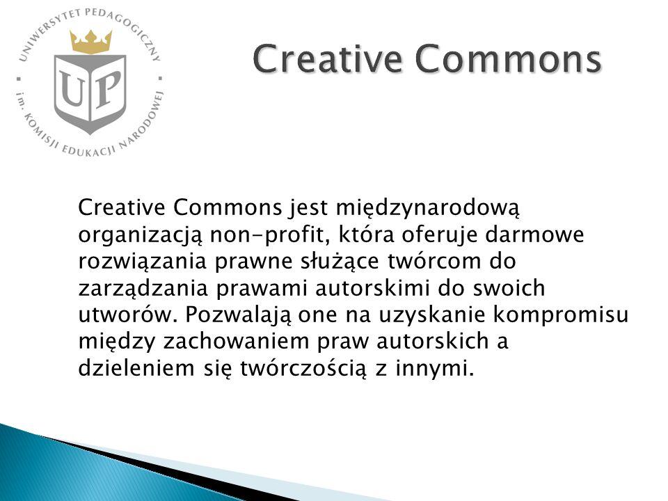 Creative Commons Creative Commons jest międzynarodową organizacją non-profit, która oferuje darmowe rozwiązania prawne służące twórcom do zarządzania prawami autorskimi do swoich utworów.
