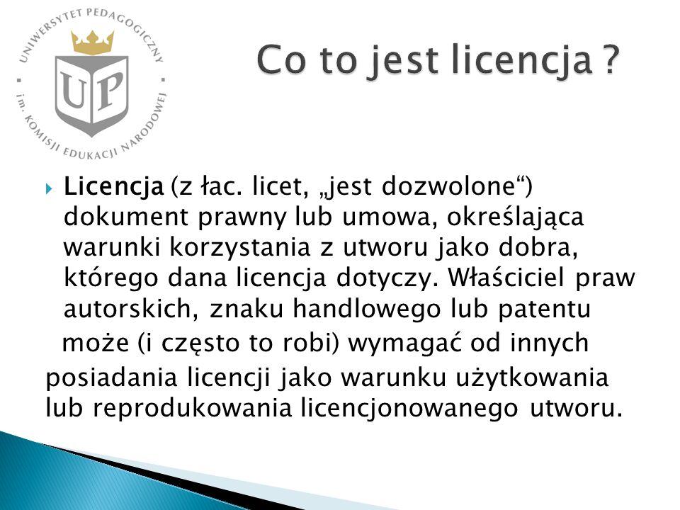 Licencja (z łac. licet, jest dozwolone) dokument prawny lub umowa, określająca warunki korzystania z utworu jako dobra, którego dana licencja dotyczy.