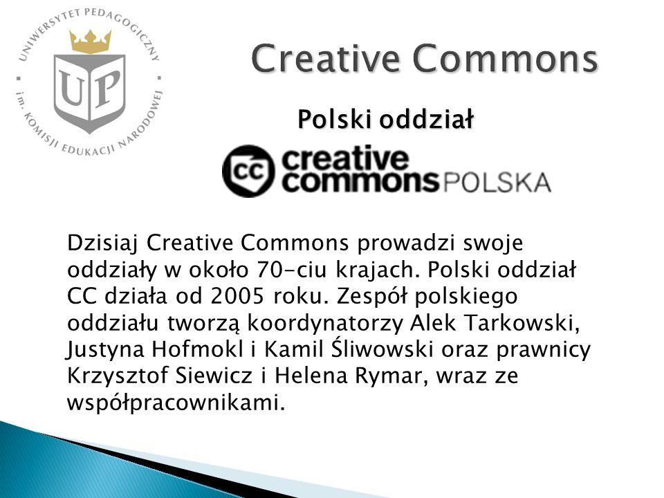 Creative Commons Polski oddział Dzisiaj Creative Commons prowadzi swoje oddziały w około 70-ciu krajach. Polski oddział CC działa od 2005 roku. Zespół