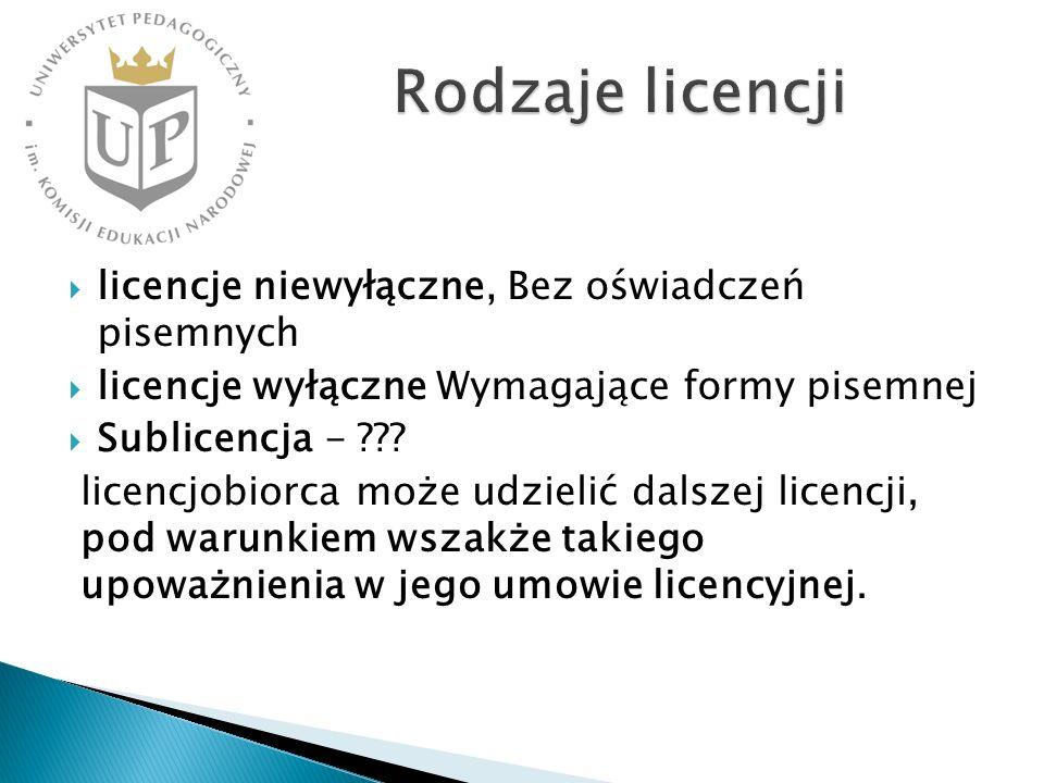 licencje niewyłączne, Bez oświadczeń pisemnych licencje wyłączne Wymagające formy pisemnej Sublicencja - ??? licencjobiorca może udzielić dalszej lice