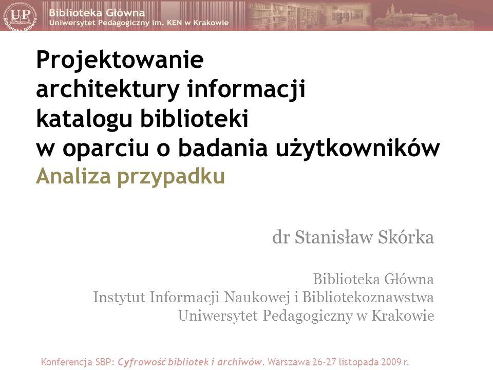 Projektowanie zorientowane na użytkownika Projektowanie architektury informacji =
