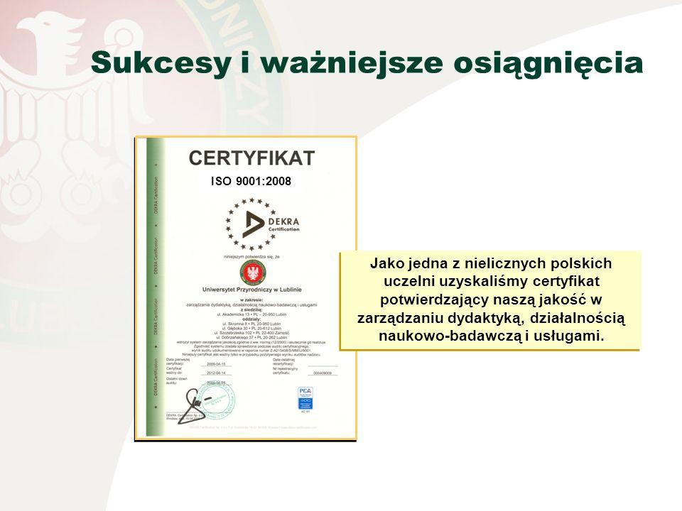 ISO 9001:2008 Jako jedna z nielicznych polskich uczelni uzyskaliśmy certyfikat potwierdzający naszą jakość w zarządzaniu dydaktyką, działalnością nauk
