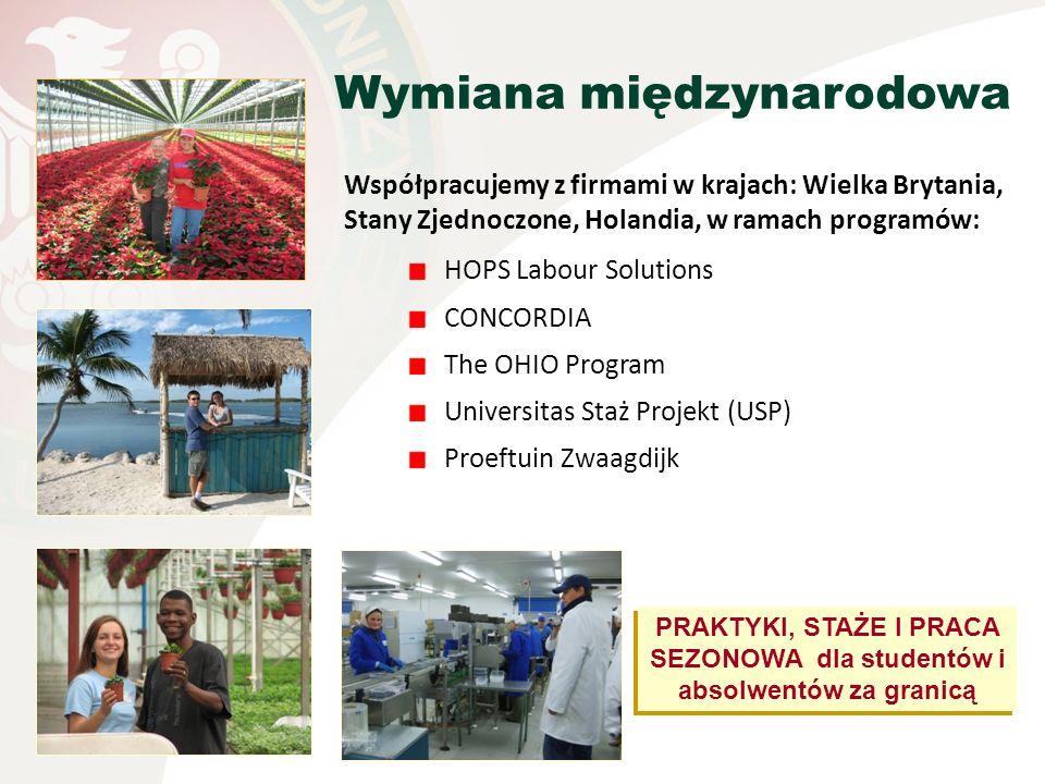 Współpracujemy z firmami w krajach: Wielka Brytania, Stany Zjednoczone, Holandia, w ramach programów: HOPS Labour Solutions CONCORDIA The OHIO Program