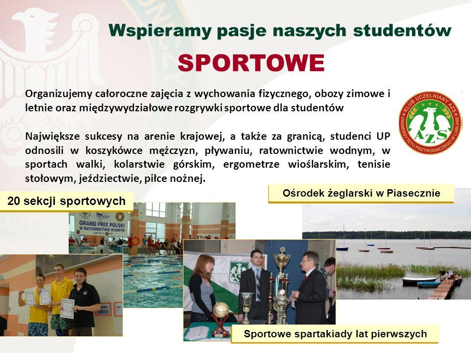 Wspieramy pasje naszych studentów SPORTOWE Organizujemy całoroczne zajęcia z wychowania fizycznego, obozy zimowe i letnie oraz międzywydziałowe rozgry