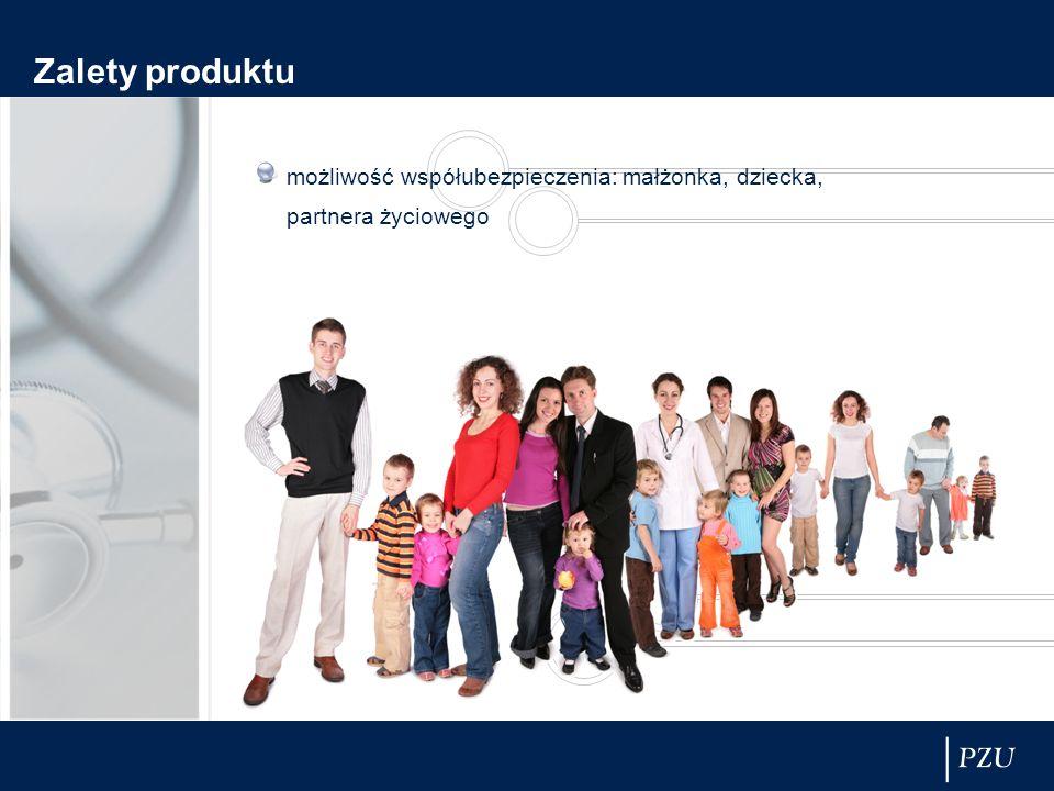Zalety produktu możliwość współubezpieczenia: małżonka, dziecka, partnera życiowego