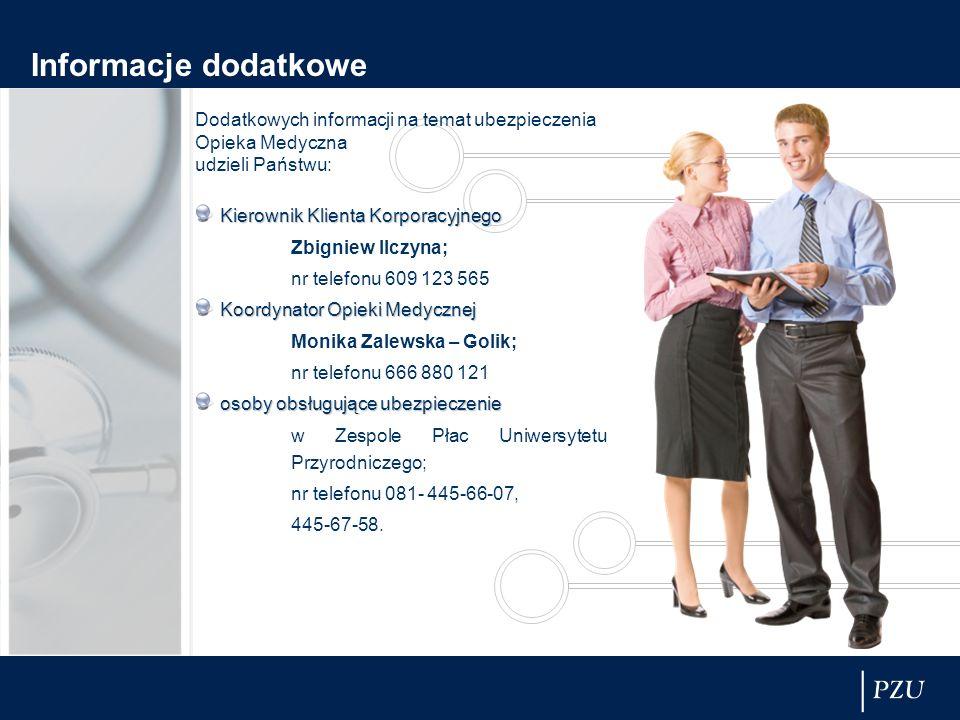 Informacje dodatkowe Dodatkowych informacji na temat ubezpieczenia Opieka Medyczna udzieli Państwu: Kierownik Klienta Korporacyjnego Zbigniew Ilczyna;