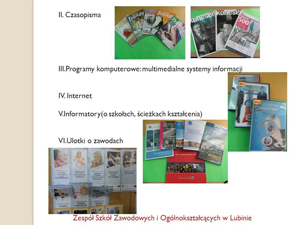 II. Czasopisma III.Programy komputerowe: multimedialne systemy informacji IV. Internet V.Informatory(o szkołach, ścieżkach kształcenia) VI.Ulotki o za