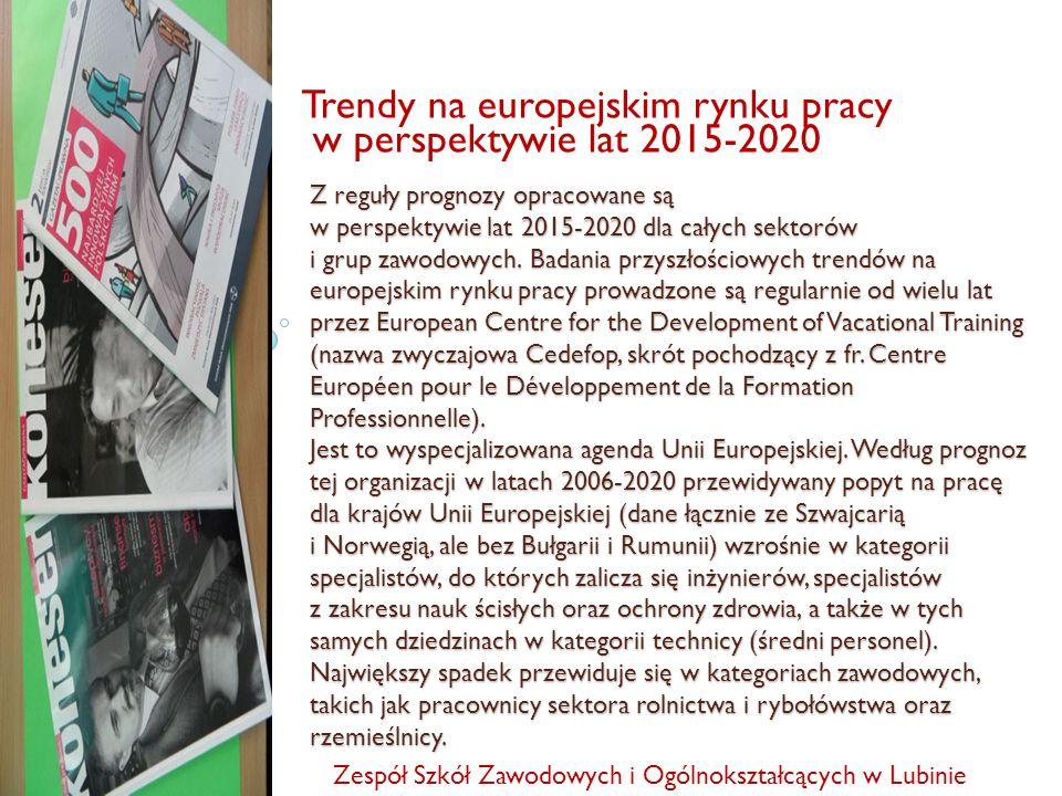 Z reguły prognozy opracowane są w perspektywie lat 2015-2020 dla całych sektorów i grup zawodowych. Badania przyszłościowych trendów na europejskim ry