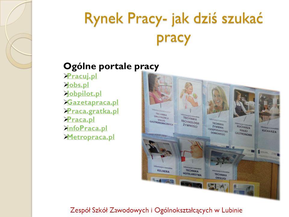 Rynek Pracy- jak dziś szukać pracy Ogólne portale pracy Pracuj.pl Jobs.pl Jobpilot.pl Gazetapraca.pl Praca.gratka.pl Praca.pl infoPraca.pl Metropraca.