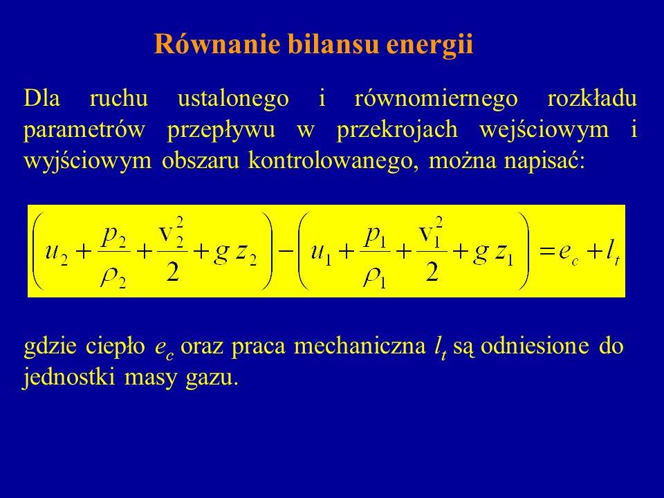Równanie bilansu energii Dla ruchu ustalonego i równomiernego rozkładu parametrów przepływu w przekrojach wejściowym i wyjściowym obszaru kontrolowane