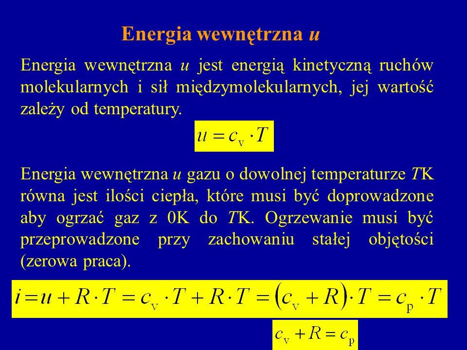 Energia wewnętrzna u Energia wewnętrzna u jest energią kinetyczną ruchów molekularnych i sił międzymolekularnych, jej wartość zależy od temperatury. E
