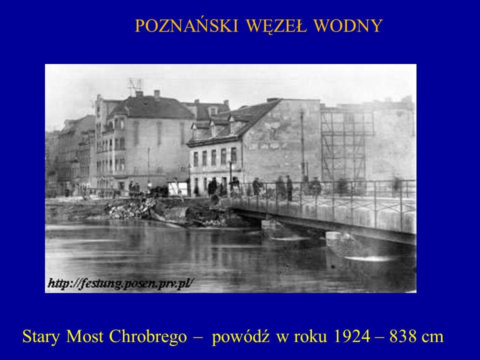 POZNAŃSKI WĘZEŁ WODNY Stary Most Chrobrego – powódź w roku 1924 – 838 cm
