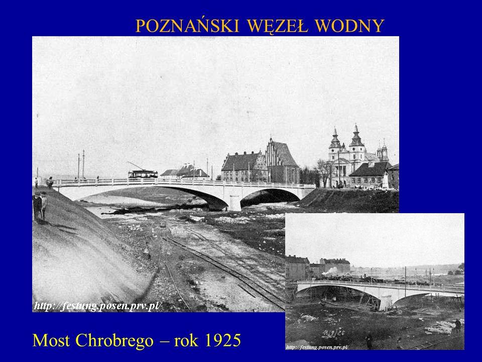 POZNAŃSKI WĘZEŁ WODNY Most Chrobrego – rok 1925