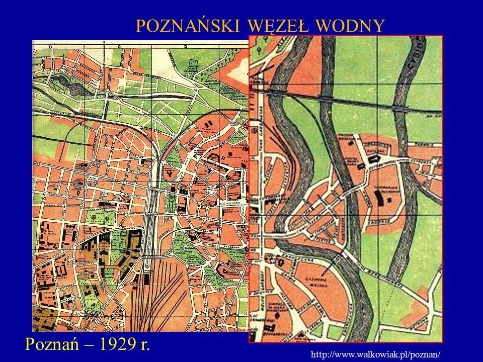 POZNAŃSKI WĘZEŁ WODNY Poznań – 1929 r. http://www.walkowiak.pl/poznan/