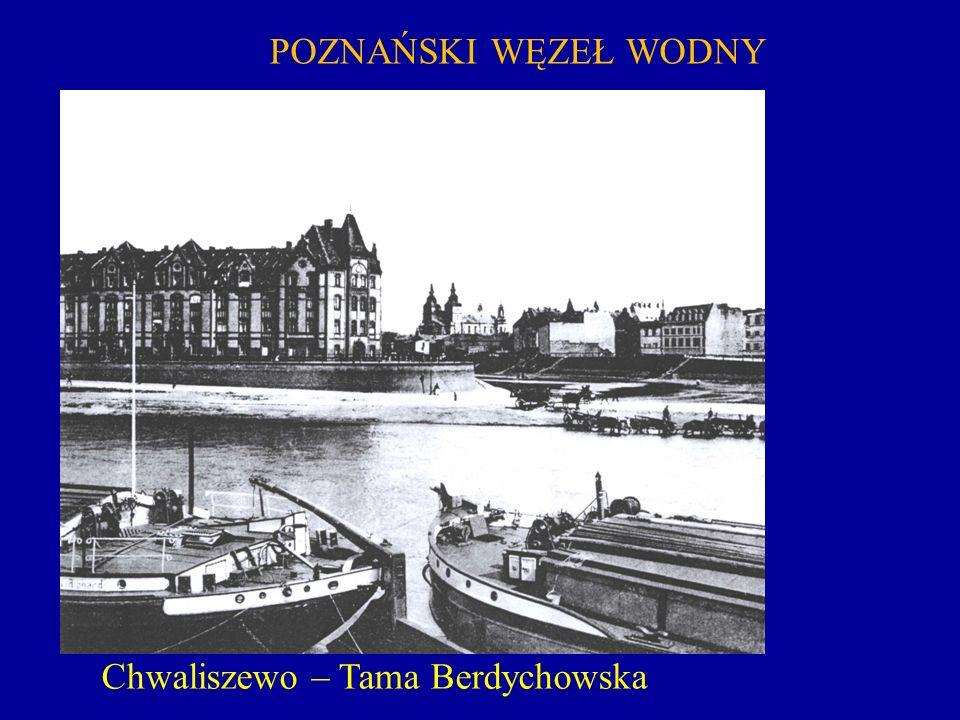 POZNAŃSKI WĘZEŁ WODNY Chwaliszewo – Tama Berdychowska