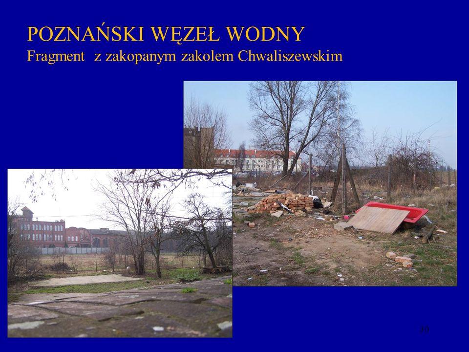 30 POZNAŃSKI WĘZEŁ WODNY Fragment z zakopanym zakolem Chwaliszewskim