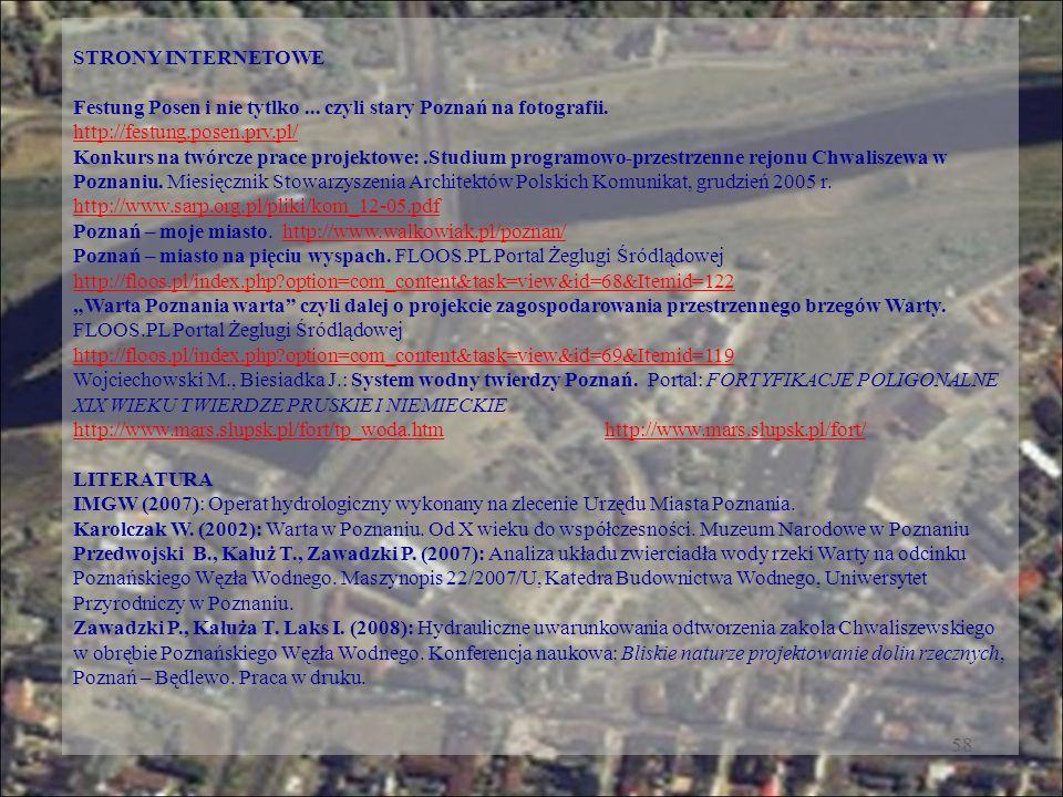 58 STRONY INTERNETOWE Festung Posen i nie tytlko... czyli stary Poznań na fotografii. http://festung.posen.prv.pl/ Konkurs na twórcze prace projektowe