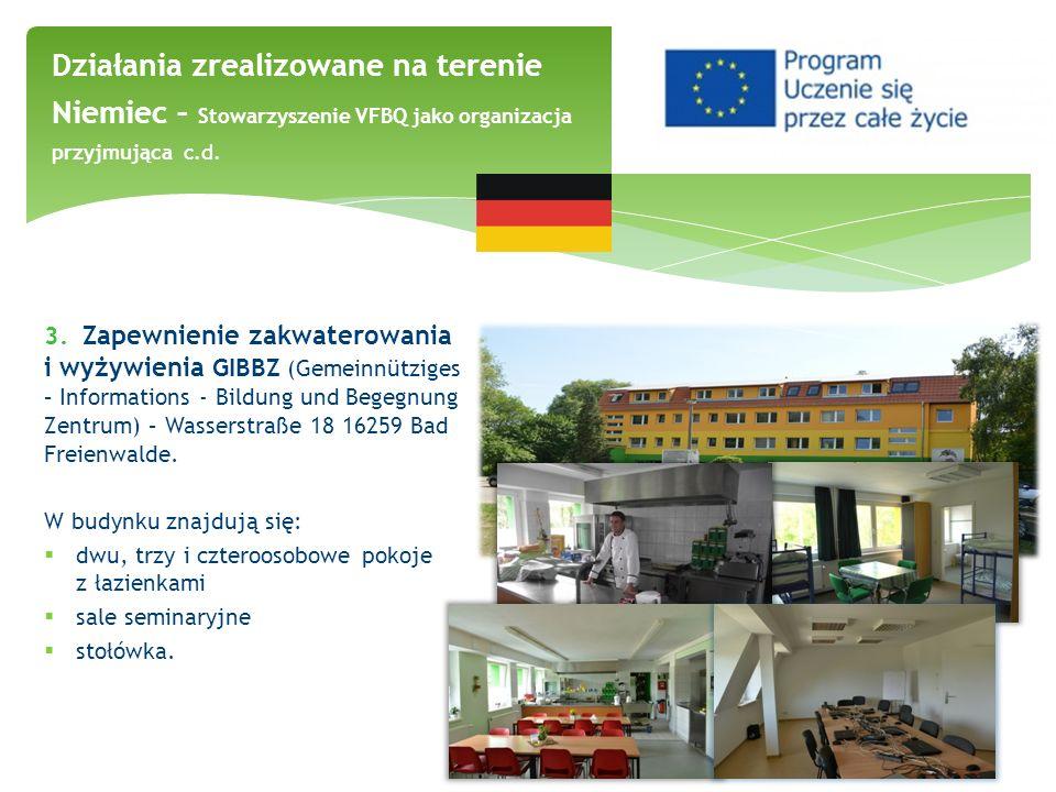 3. Zapewnienie zakwaterowania i wyżywienia GIBBZ (Gemeinnütziges – Informations - Bildung und Begegnung Zentrum) – Wasserstraße 18 16259 Bad Freienwal