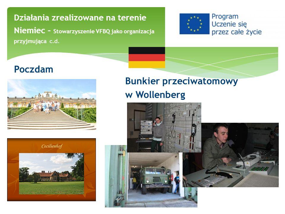 Poczdam Bunkier przeciwatomowy w Wollenberg Działania zrealizowane na terenie Niemiec – Stowarzyszenie VFBQ jako organizacja przyjmująca c.d.