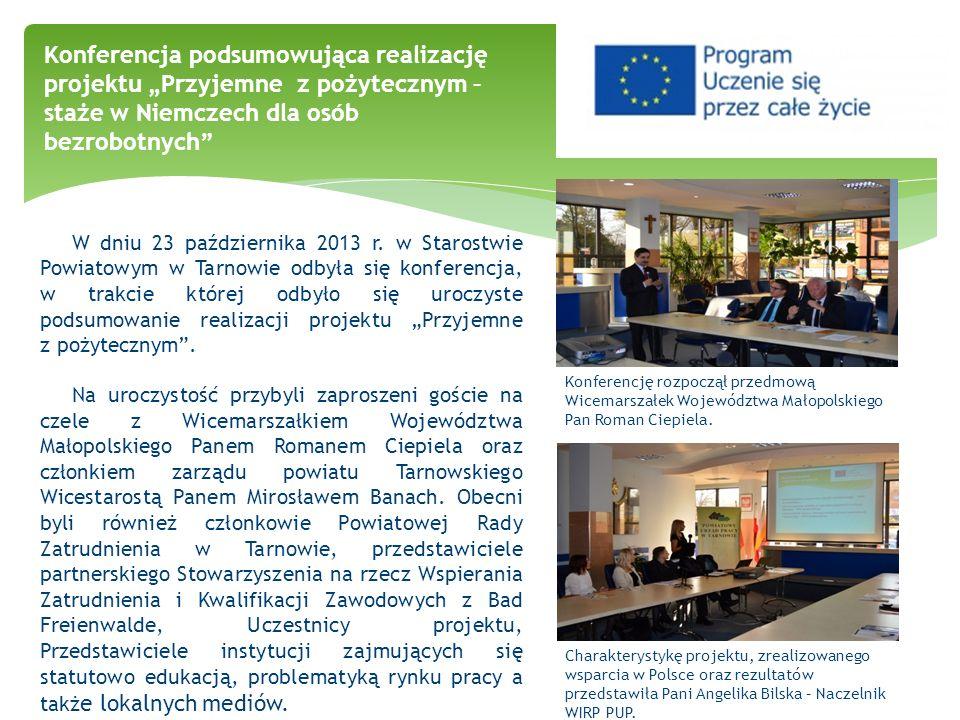 W dniu 23 października 2013 r. w Starostwie Powiatowym w Tarnowie odbyła się konferencja, w trakcie której odbyło się uroczyste podsumowanie realizacj