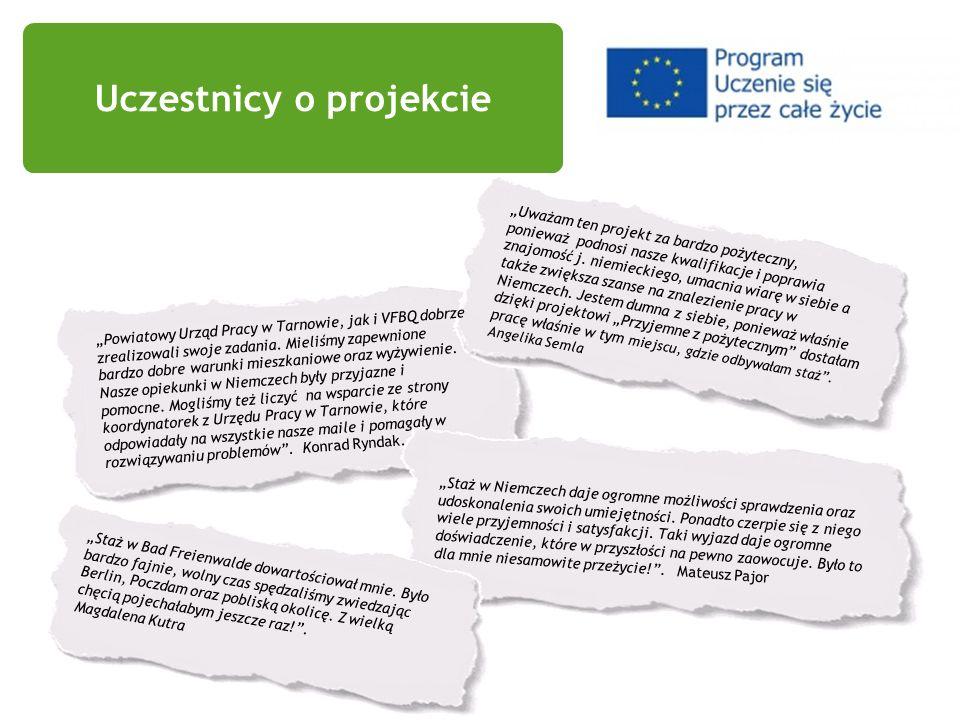Uczestnicy o projekcie Powiatowy Urząd Pracy w Tarnowie, jak i VFBQ dobrze zrealizowali swoje zadania. Mieliśmy zapewnione bardzo dobre warunki mieszk