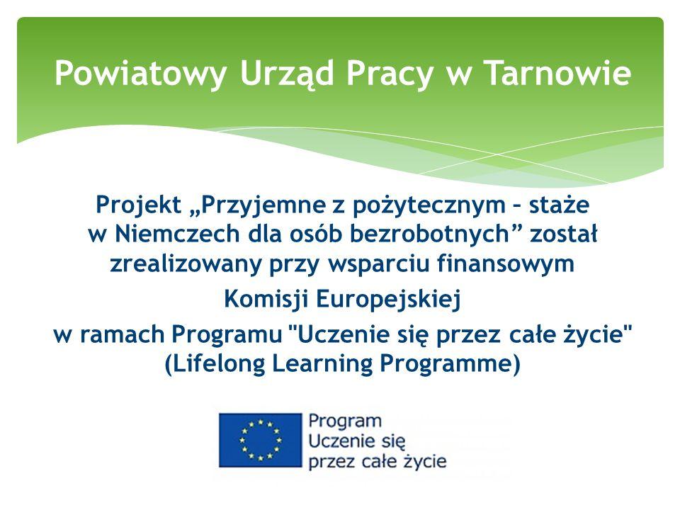 Projekt Przyjemne z pożytecznym – staże w Niemczech dla osób bezrobotnych został zrealizowany przy wsparciu finansowym Komisji Europejskiej w ramach P
