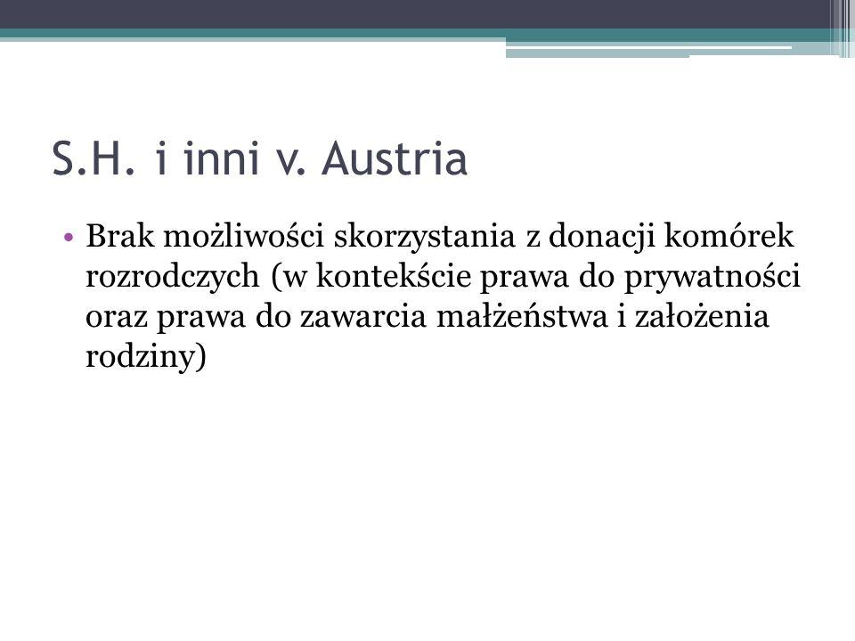 S.H. i inni v. Austria Brak możliwości skorzystania z donacji komórek rozrodczych (w kontekście prawa do prywatności oraz prawa do zawarcia małżeństwa