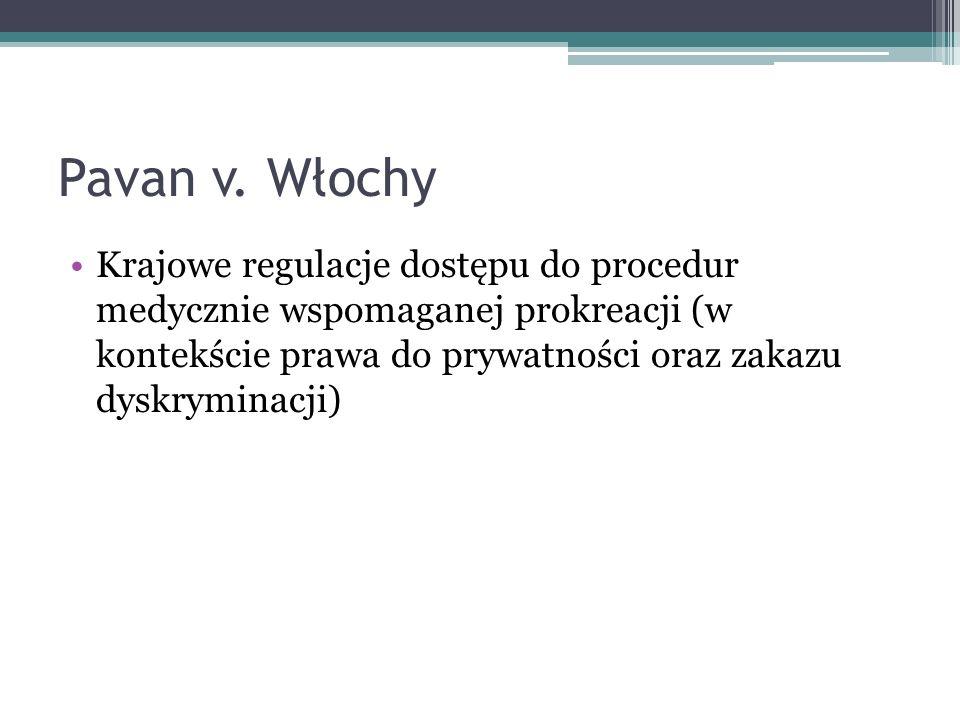Pavan v. Włochy Krajowe regulacje dostępu do procedur medycznie wspomaganej prokreacji (w kontekście prawa do prywatności oraz zakazu dyskryminacji)