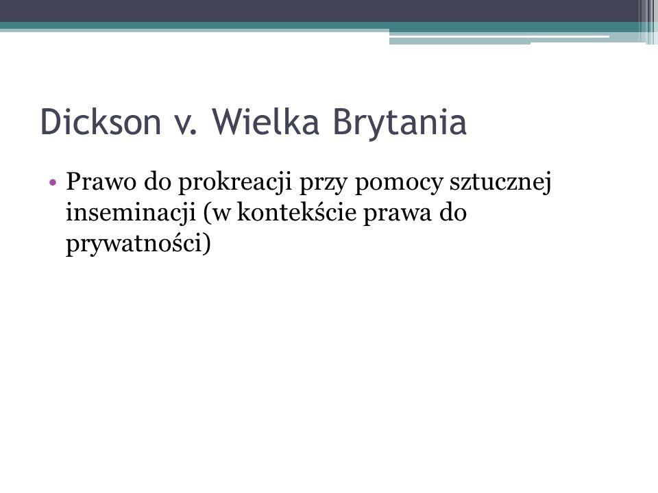 Dickson v. Wielka Brytania Prawo do prokreacji przy pomocy sztucznej inseminacji (w kontekście prawa do prywatności)
