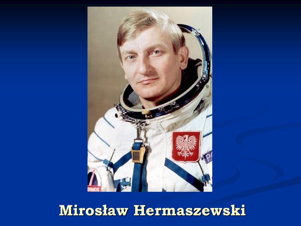 Mirosław Hermaszewski Jego dwaj bracia też byli lotnikami.