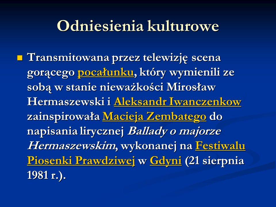 Odniesienia kulturowe Transmitowana przez telewizję scena gorącego pocałunku, który wymienili ze sobą w stanie nieważkości Mirosław Hermaszewski i Ale