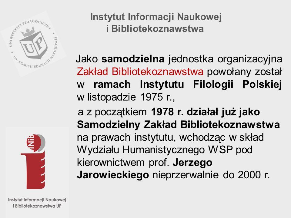 Jako samodzielna jednostka organizacyjna Zakład Bibliotekoznawstwa powołany został w ramach Instytutu Filologii Polskiej w listopadzie 1975 r., a z po