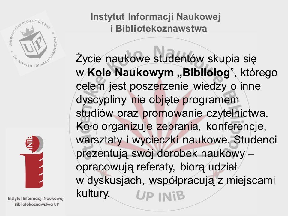 Życie naukowe studentów skupia się w Kole Naukowym Bibliolog, którego celem jest poszerzenie wiedzy o inne dyscypliny nie objęte programem studiów ora