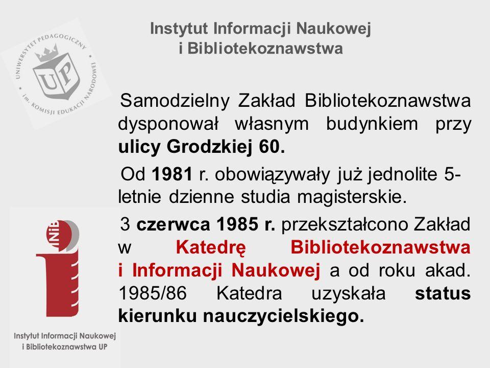 Samodzielny Zakład Bibliotekoznawstwa dysponował własnym budynkiem przy ulicy Grodzkiej 60. Od 1981 r. obowiązywały już jednolite 5- letnie dzienne st