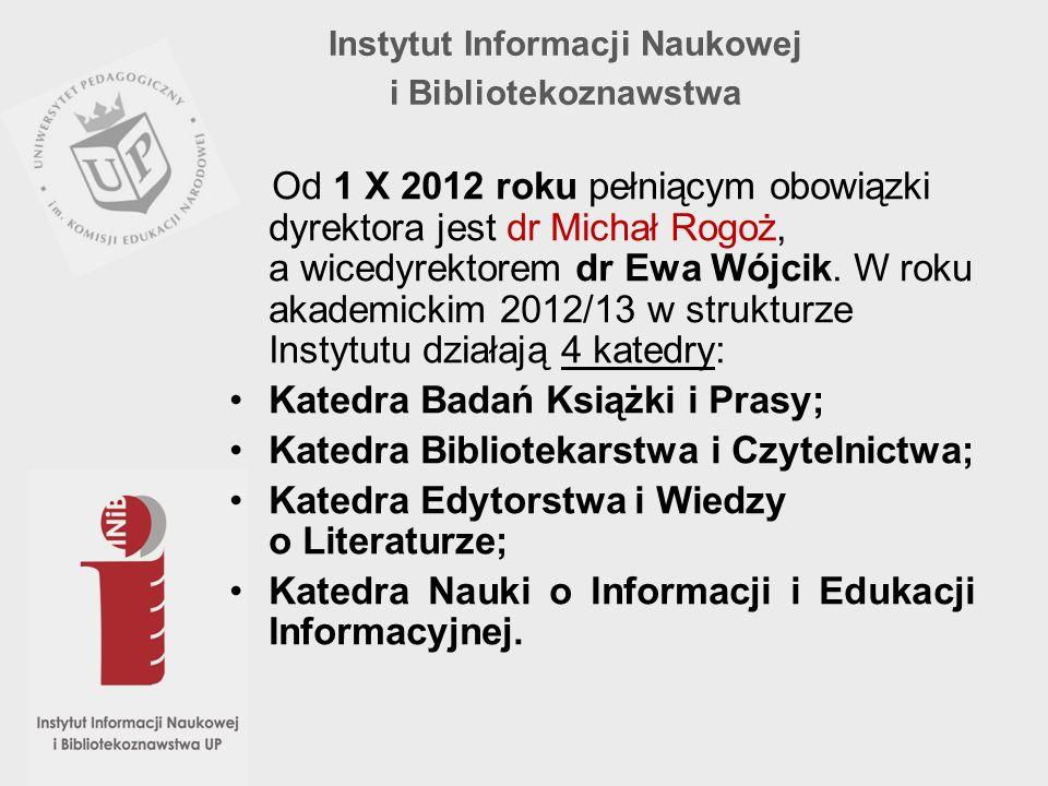 Od 1 X 2012 roku pełniącym obowiązki dyrektora jest dr Michał Rogoż, a wicedyrektorem dr Ewa Wójcik. W roku akademickim 2012/13 w strukturze Instytutu