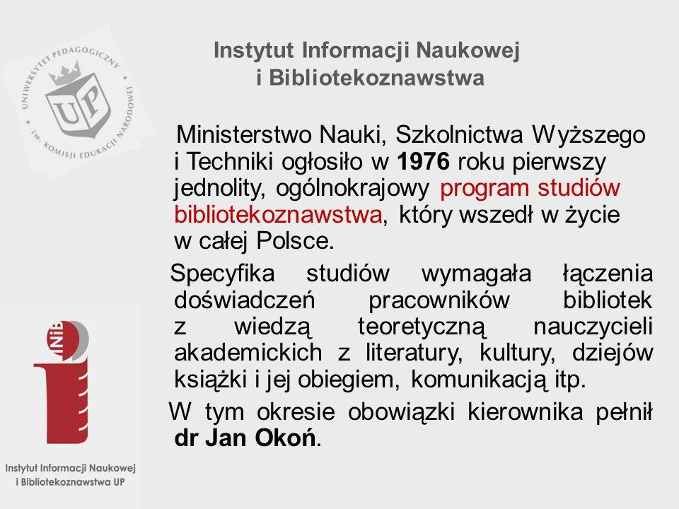 Ministerstwo Nauki, Szkolnictwa Wyższego i Techniki ogłosiło w 1976 roku pierwszy jednolity, ogólnokrajowy program studiów bibliotekoznawstwa, który w