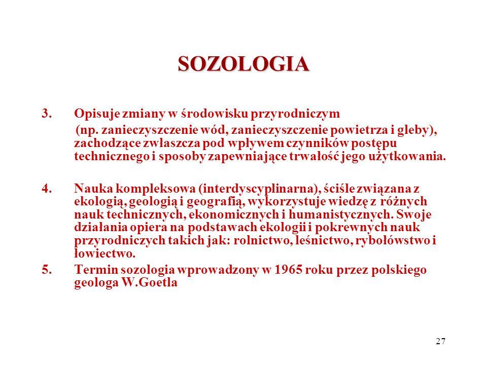 SOZOLOGIA 3.Opisuje zmiany w środowisku przyrodniczym (np. zanieczyszczenie wód, zanieczyszczenie powietrza i gleby), zachodzące zwłaszcza pod wpływem