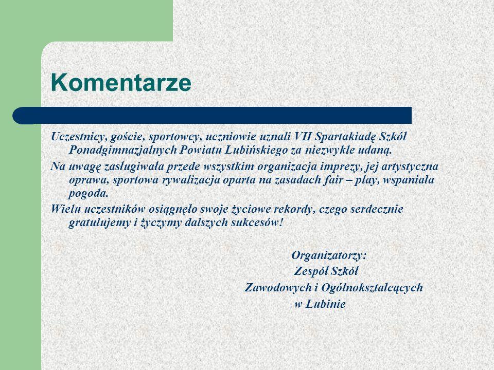 Komentarze Uczestnicy, goście, sportowcy, uczniowie uznali VII Spartakiadę Szkół Ponadgimnazjalnych Powiatu Lubińskiego za niezwykle udaną. Na uwagę z